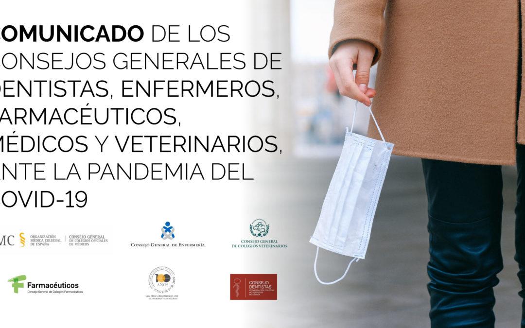 Comunicado de los Consejos Generales de Dentistas, Enfermeros,Farmacéuticos, Médicos y Veterinarios, ante la pandemia del COVID-19